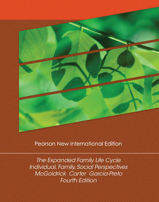 Expanded Family Life Cycle, The:Individual, Family, and Social Perspectives Pearson New International Edition, plus MyHelpingLab without eText
