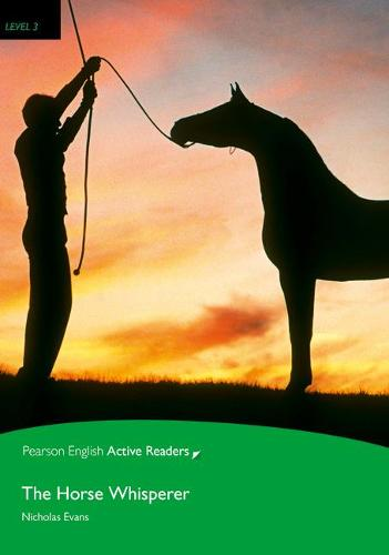 Level 3: The Horse Whisperer Book & Multi-ROM with MP3 Pack - Pearson English Active Readers