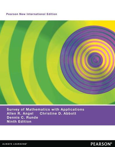 A Survey of Mathematics with Applications Pearson New International Edition, plus MyMathLab without eText