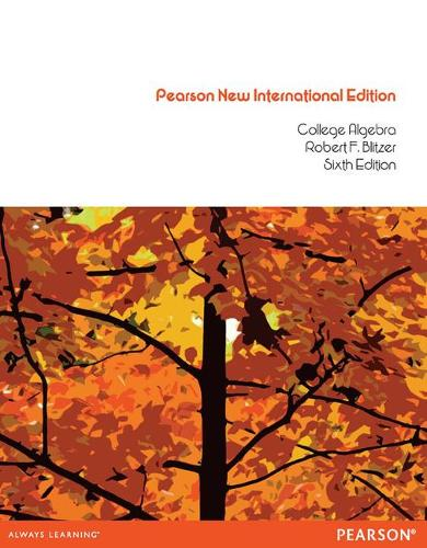 College Algebra Pearson New International Edition, plus MyMathLab without eText