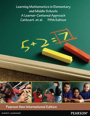 Learning Mathematics in Elementary and Middle Schools Pearson New International Edition, plus MyEducationLab without eText