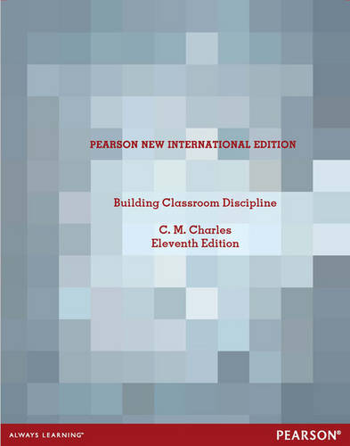 Building Classroom Discipline Pearson New International Edition, plus MyEducationLab without eText