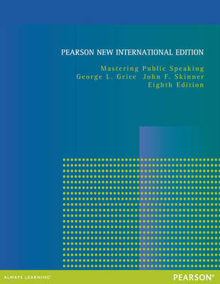 Mastering Public Speaking Pearson New International Edition, plus MyCommunicationLab without eText