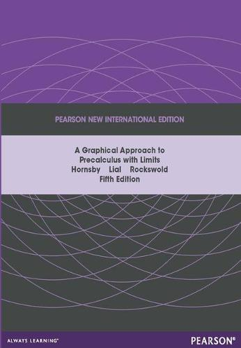 Graphical Approach to Precalculus with Limits Pearson New International Edition, plus MyMathLab without eText