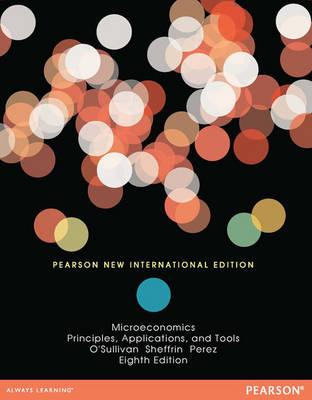 Microeconomics Pearson New International Edition, plus MyEconLab without eText