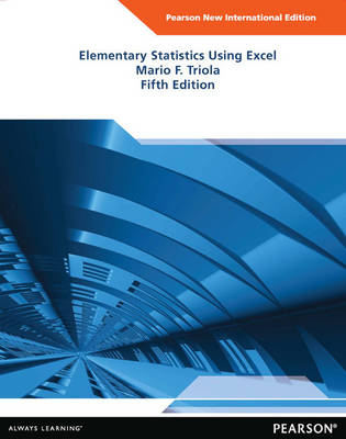 Elementary Statistics Using Excel Pearson New International Edition, plus MyStatLab without eText