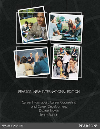 Career Information, Career Counseling, and Career Development Pearson New International Edition, plus MyCounsellingLab without eText