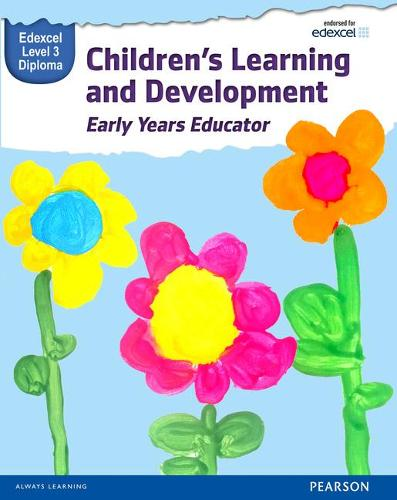 Pearson Edexcel Level 3 Diploma in Children's Learning and Development (Early Years Educator) Candidate Handbook - WBL L3 Diploma Early Years Educator (Paperback)