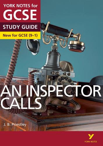 York Notes for GCSE (9-1): An Inspector Calls STUDY GUIDE - Everything you need to catch up, study and prepare for 2021 assessments and 2022 exams - York Notes (Paperback)