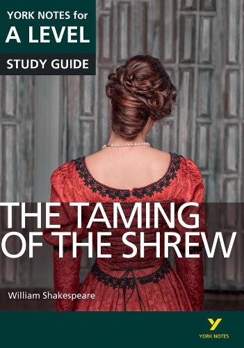 The Taming of the Shrew: York Notes for A-level - York Notes Advanced (Paperback)