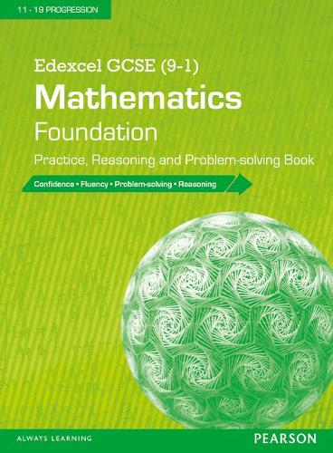 Edexcel GCSE (9-1) Mathematics: Foundation Practice, Reasoning and Problem-solving Book - Edexcel GCSE Maths 2015 (Paperback)