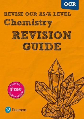 Pearson REVISE OCR AS/A Level Chemistry Revision Guide for the 2015 qualifications for home learning, 2021 assessments and 2022 exams: with FREE online edition - REVISE OCR GCE Science 2015