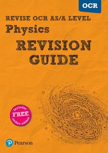 Revise OCR AS/A level Physics Revision Guide: with FREE online edition - REVISE OCR GCE Science 2015