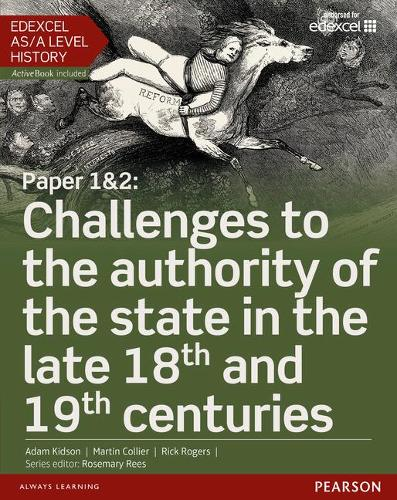 Edexcel AS/A Level History, Paper 1&2: Challenges to the authority of the state in the late 18th and 19th centuries Student Book + ActiveBook - Edexcel GCE History 2015