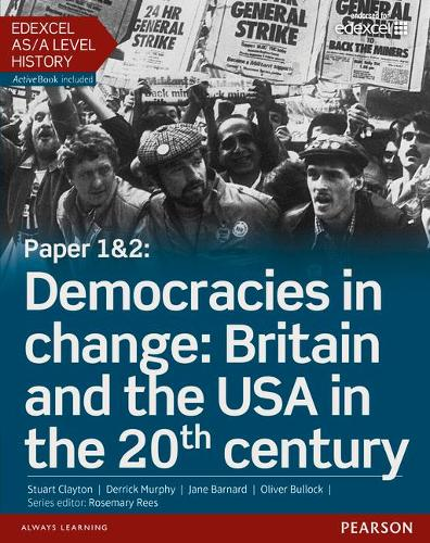 Edexcel AS/A Level History, Paper 1&2: Democracies in change: Britain and the USA in the 20th century Student Book + ActiveBook - Edexcel GCE History 2015
