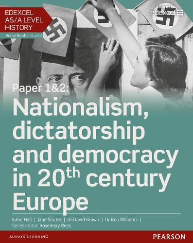Edexcel AS/A Level History, Paper 1&2: Nationalism, dictatorship and democracy in 20th century Europe Student Book + ActiveBook - Edexcel GCE History 2015