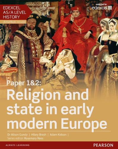 Edexcel AS/A Level History, Paper 1&2: Religion and state in early modern Europe Student Book + ActiveBook - Edexcel GCE History 2015