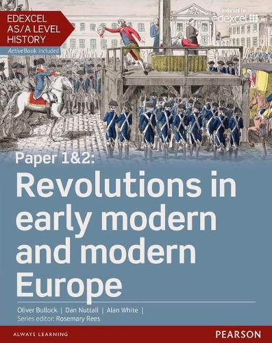 Edexcel AS/A Level History, Paper 1&2: Revolutions in early modern and modern Europe Student Book + ActiveBook - Edexcel GCE History 2015