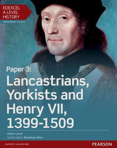 Edexcel A Level History, Paper 3: Lancastrians, Yorkists and Henry VII 1399-1509 Student Book + ActiveBook - Edexcel GCE History 2015