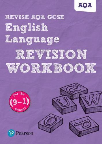 Revise AQA GCSE English Language Revision Workbook: for the 9-1 exams - REVISE AQA GCSE English 2015 (Paperback)