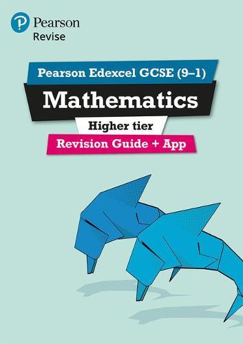 REVISE Edexcel GCSE (9-1) Mathematics Higher Revision Guide (with online edition): REVISE Edexcel GCSE (9-1) Mathematics Higher Revision Guide (with online edition) Higher - REVISE Edexcel GCSE Maths 2015