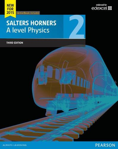 Salters Horner A level Physics Student Book 2 + ActiveBook - Salters Horners Advance Physics 2015