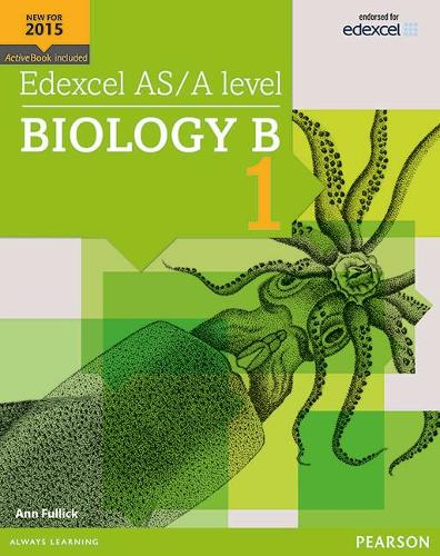 Edexcel AS/A level Biology B Student Book 1 + ActiveBook - Edexcel GCE Science 2015