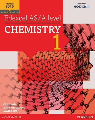Edexcel AS/A level Chemistry Student Book 1 + ActiveBook - Edexcel GCE Science 2015