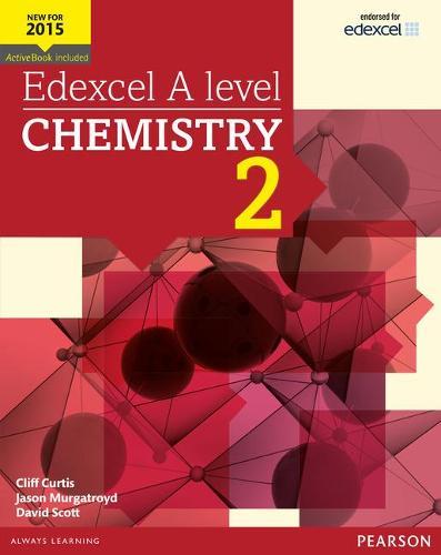 Edexcel A level Chemistry Student Book 2 + ActiveBook - Edexcel GCE Science 2015