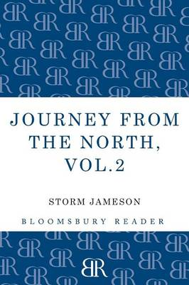 Journey from the North, Volume 2: Autobiography of Storm Jameson (Paperback)