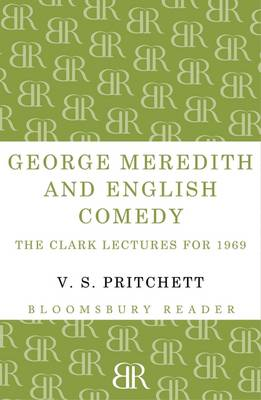 George Meredith and English Comedy: The Clark Lectures for 1969 (Paperback)