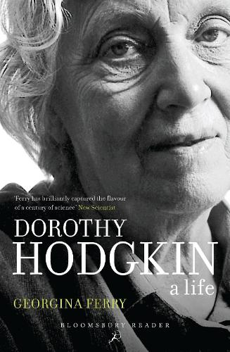 Dorothy Crowfoot Hodgkin: Patterns, Proteins and Peace: A Life in Science (Paperback)