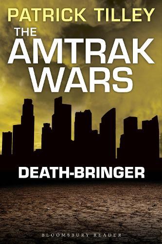 The The Amtrak Wars: Death-Bringer: The Amtrak Wars: Death-Bringer Book 5 (Paperback)