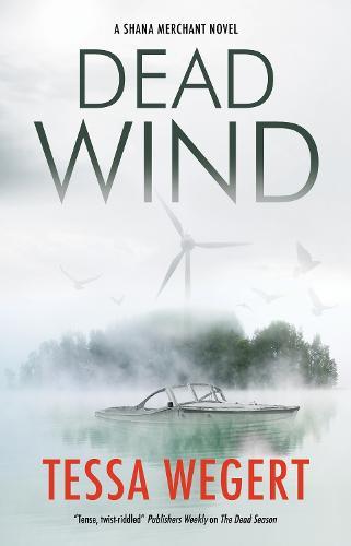 Dead Wind - A Shana Merchant Novel (Hardback)