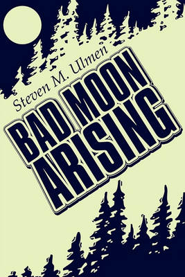 Bad Moon Arising (Paperback)