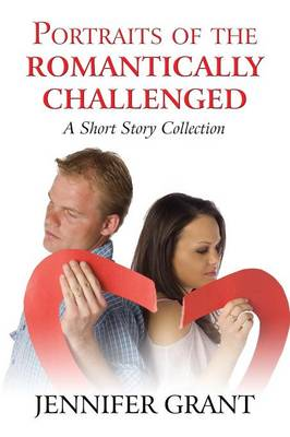 Portraits of the Romantically Challenged: A Short Story Collection (Paperback)