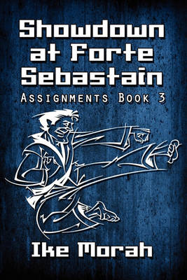 Showdown at Forte Sebastian: Assignments Book 3 (Paperback)