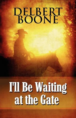 I'll Be Waiting at the Gate (Paperback)