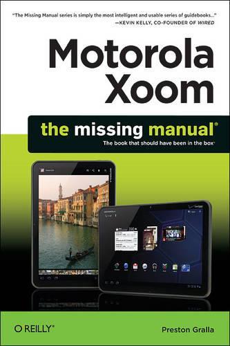 Motorola Xoom: The Missing Manual (Paperback)
