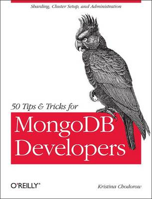 50 Tips and Tricks for MongoDB Developers (Paperback)