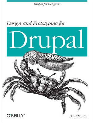 Design and Prototyping for Drupal: Drupal for Designers (Paperback)