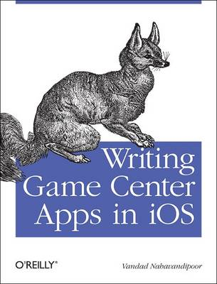 Writing Games Centre Apps in iOS: Bringing Your Players into the Game (Paperback)