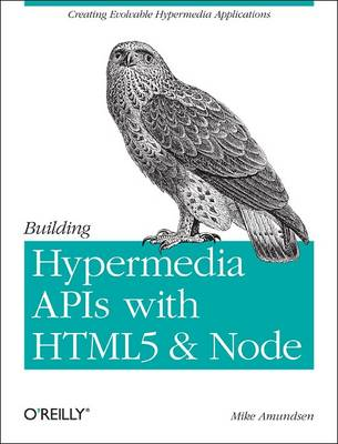 Building Hypermedia APIs with HTML5 and Node (Paperback)