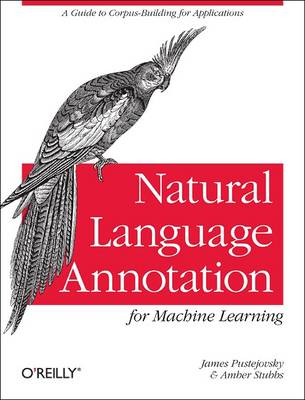 Natural Language Annotation for Machine Learning (Paperback)