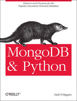 MongoDB and Python: Patterns and Processes for the Popular Document-oriented Database (Paperback)