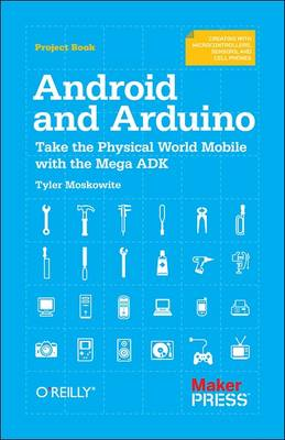 Android and Arduino: Getting Started with the Arduino Mega ADK (Paperback)