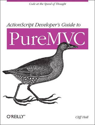 ActionScript Developer's Guide to PureMVC (Paperback)