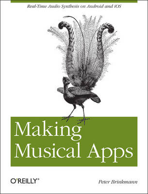 Making Musical Apps: Using the Libpd Sound Engine (Paperback)