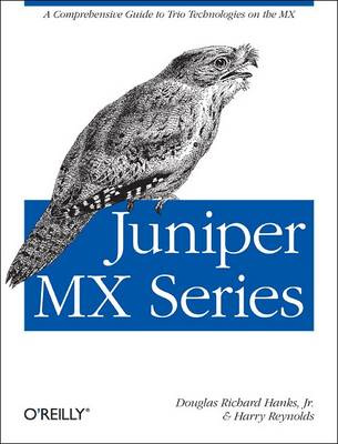 Juniper MX Series: A Practical Guide to Trio Technologies on the Mx (Paperback)