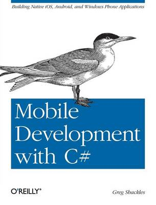 Mobile Development with C#: Building iOS, Android and Windows Phone Applications (Paperback)